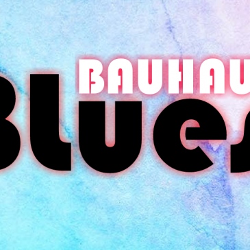 A bit of Bauhaus Blues lined up for this year's event…